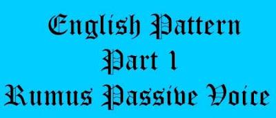 Rumus passive voice, Materi passive voice, pengertian passive voice, pola passive voice, contoh passive voice, contoh kalimat passive voice,