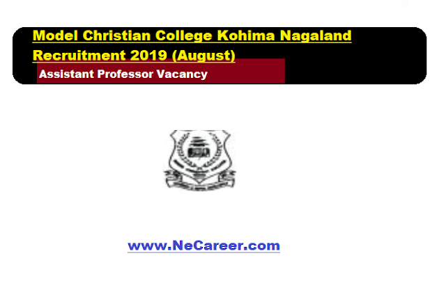 Model Christian College Kohima Nagaland Recruitment 2019 (August) | Assistant Professor Vacancy