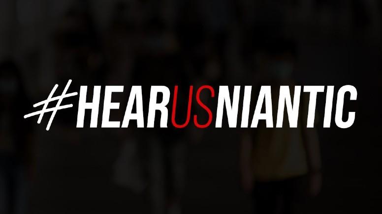 #HearUsNiantic