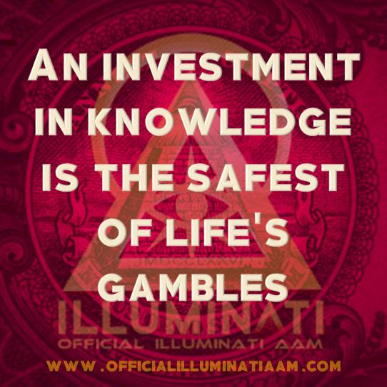 ILLUMINATI | PENSAMENTOS & REFLEXÕES - Um investimento em conhecimento é o mais seguro dos jogos da vida
