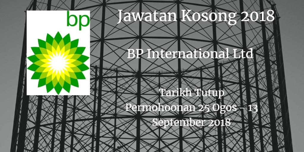 Jawatan Kosong BP International Ltd  25 Ogos - 13 September 2018