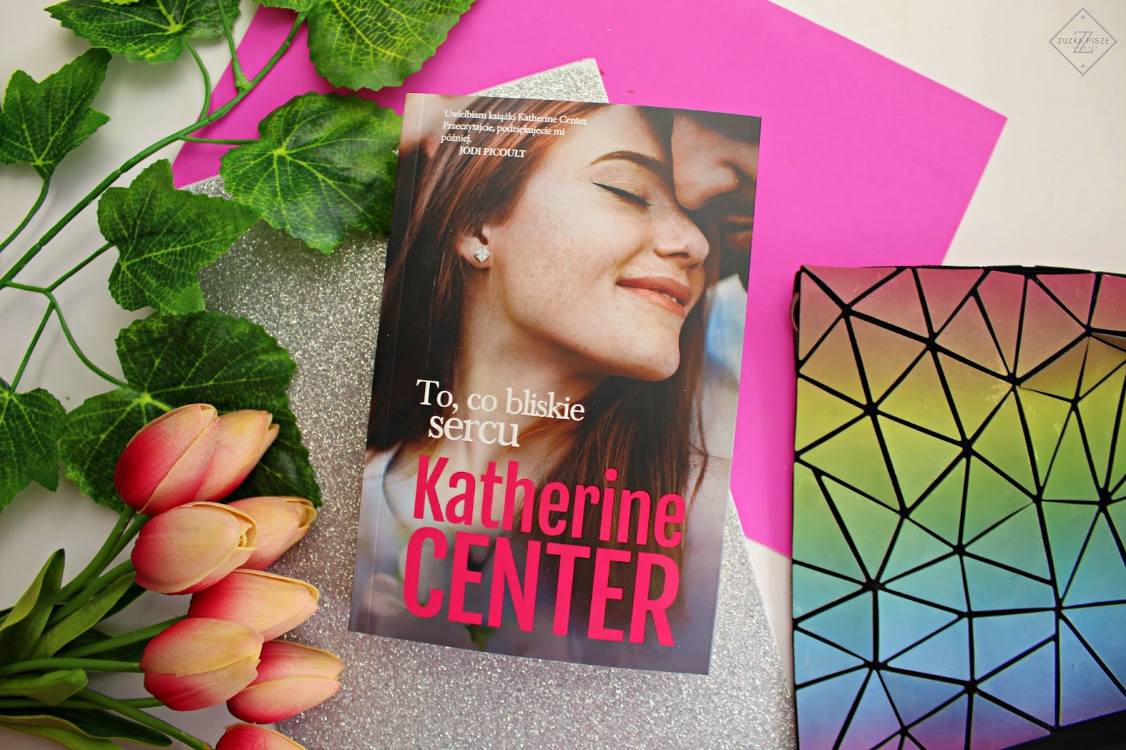 "Katherine Center ""To, co bliskie sercu"" - recenzja"