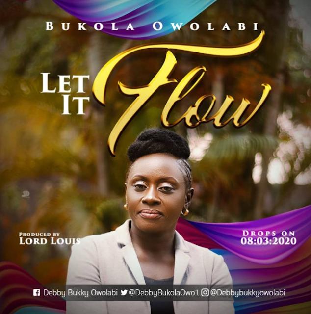 Bukola Owolabi – Let It Flow And Lyrics
