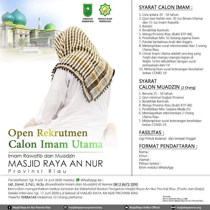 Open rekrutmen calon Imam Utama, Imam Rawatib dan muadzin Masjid Raya Annur Propinsi Riau