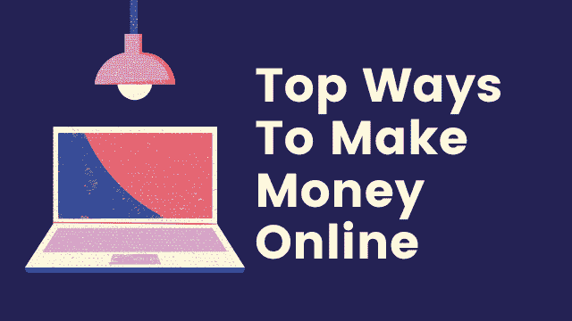 Top Ways to Make Money Online