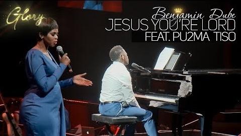 Benjamin%2BDube%2Bft%2BPu2ma%2BTiso%2B-%2BJesus%2BYou%2527re%2BLord%2B-%2BSouth%2BAfrican%2BGospel%2BPraise%2B%2526%2BWorship Jesus You re Lord South African Gospel Praise Worship - Benjamin Dube ft Pu2ma Tiso