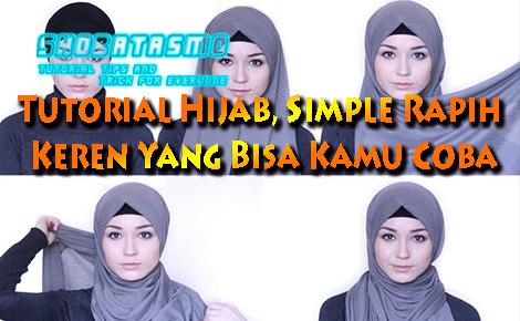 Tutorial Hijab, Simple Rapih dan Keren Yang Bisa Kamu Coba