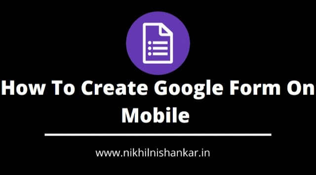 How To Create Google Form On Mobile