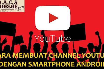 Cara Membuat Channel Youtube Dari Smartphone Android IOS Dengan Mudah
