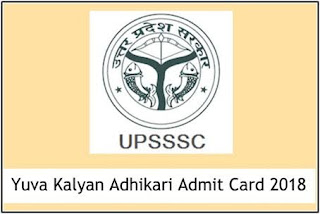 UPSSSC Yuva Kalyan Adhikari Admit Card 2018 UP Yuva Kalyan Adhikari Hall Ticket / Call Letter 2018