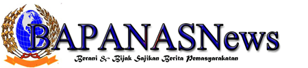BAPANAS NEWS