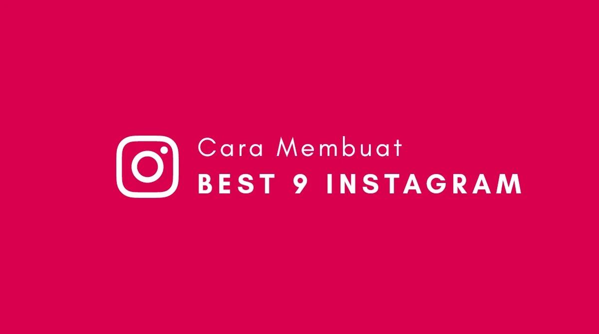 Cara Membuat Best Nine Instagram 2020 Lewat Website dan Aplikasi