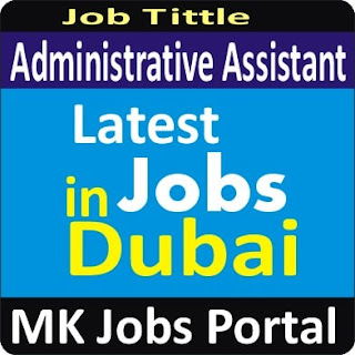 Administrative Assistant Jobs in UAE Dubai With Mk Jobs Portal