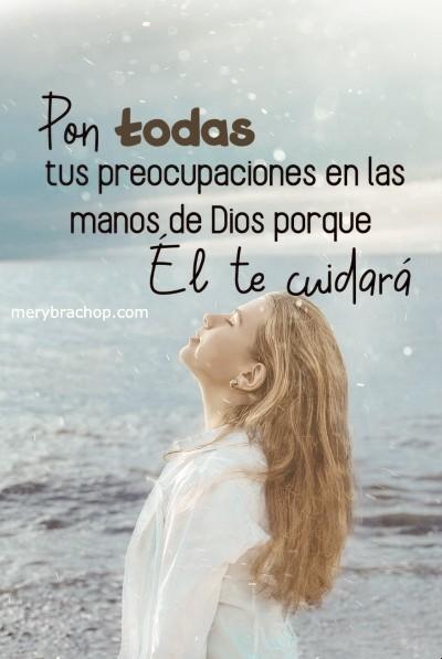 aliento cristiano frases para amiga Dios te cuida no te preocupes por nada