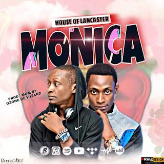 MUSIC: House of Lancaster – Monica