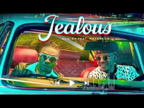 Alikiba ft. Mayorkun - Jealous Lyrics