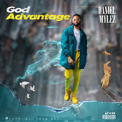 Daniel Mylez - God Advantage Lyrics