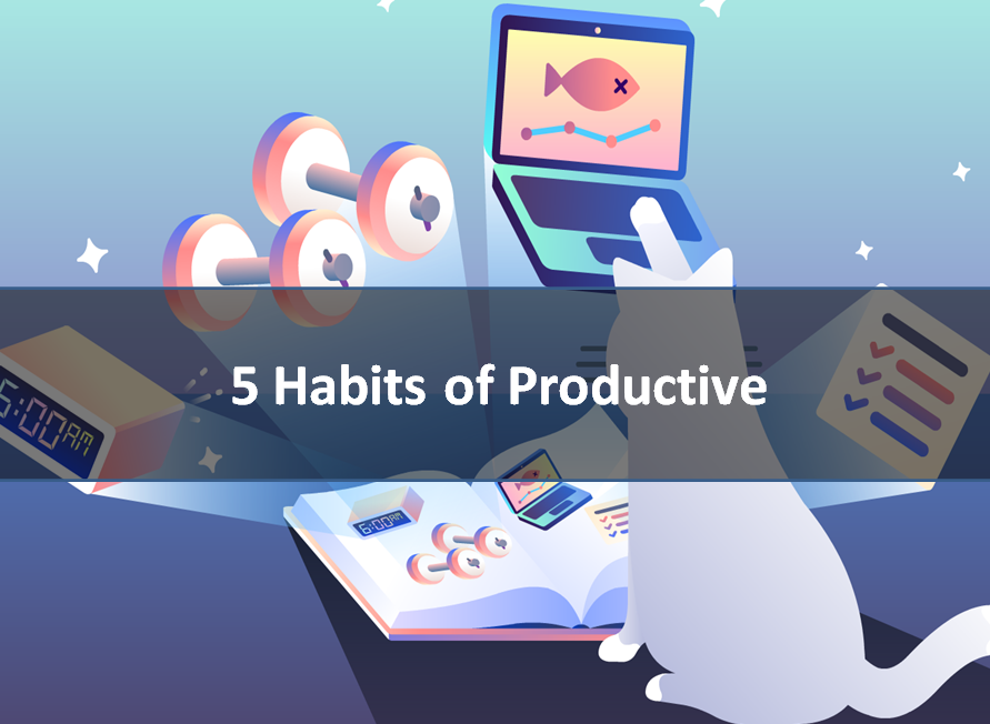 5 habits to keep you more productive