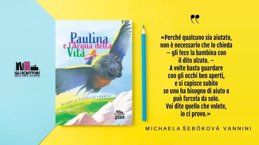 Paulina e l'Acqua della Vita, un libro per giovani lettori di Michaela Šebőková Vannini
