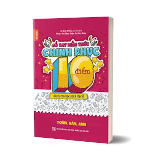 Sổ tay kiến thức Chinh phục điểm 10 dành cho học sinh lớp 12 - Toán, Văn, Anh ebook PDF EPUB AWZ3 PRC MOBI