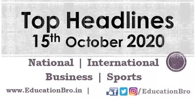 Top Headlines 15th October 2020 EducationBro