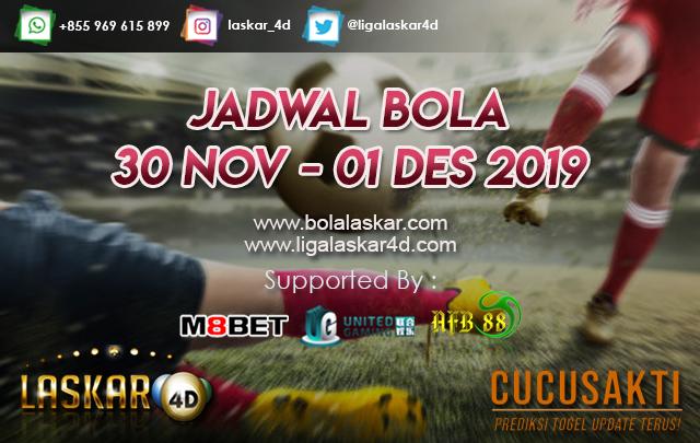 JADWAL BOLA JITU TANGGAL 30 Nov – 01 Des 2019