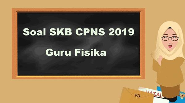 soal skb guru fisika cpns 2019