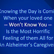 Alzheimer's The Day Your Loved One Won't Know You