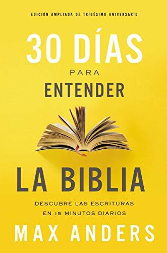 30 días para entender la Biblia de Max Anders