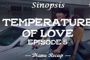 Sinopsis Temperature of Love Episode 5