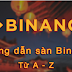 Hướng dẫn đăng ký, bảo mật, xác minh tài khoản, nạp/rút tiền và mua bán Coin trên sàn giao dịch Binance mới nhất