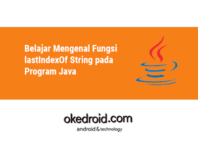 Contoh Program Method Fungsi lastIndexOf() Java