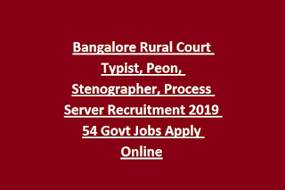 Bangalore Rural Court Typist, Peon, Stenographer, Process Server Recruitment 2019 54 Govt Jobs Apply Online