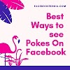 View/See Your Pokes On Facebook | Best Ways to see Pokes On Facebook