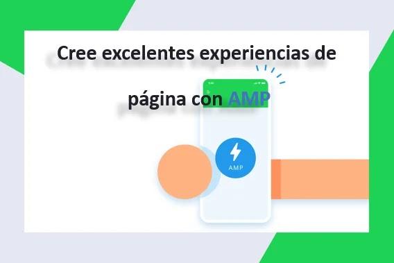 Cree excelentes experiencias de página con AMP