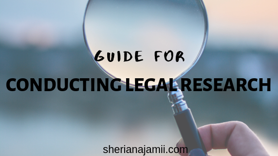step by step guide FOR CONDUCTING A LEGAL RESEARCH