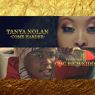 New Video: Tanya Nolan - Come Harder Featuring CMC Rich Kidd