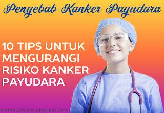 Penyebab Kanker Payudara: 10 Tips untuk Mengurangi Risiko Kanker Payudara