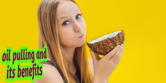 oil pulling and its benefits in Hindi