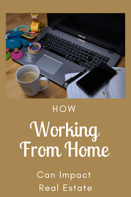 How Working From Home Can Impact Real Estate