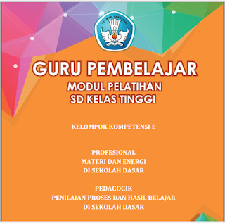 Modul PKB Guru Pembelajar SD Kelas Tinggi KK-E - https://bloggoeroe.blogspot.com/