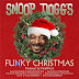 Music : Snoop Dogg - Funky Christmas ( 2 Tracks ) feat October London