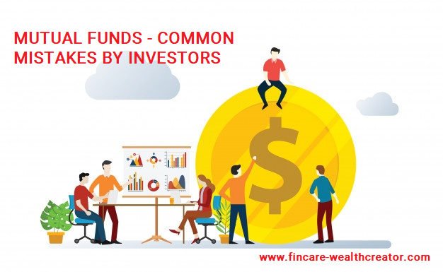 MUTUAL FUNDS – COMMON MISTAKES BY INVESTORS
