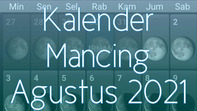 Kalender Mancing Bulan Agustus 2021 Lengkap Waktu dan Fase Bulan