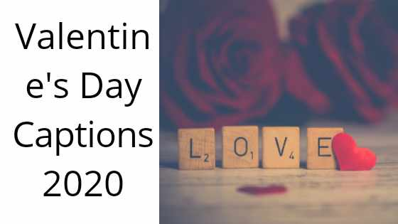Happy Valentine's Day To My Love Instagram Captions For GF 2020