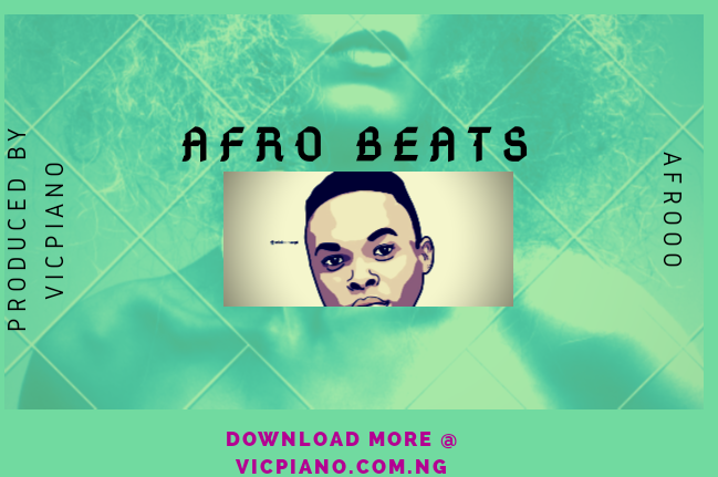 Afrobeats (afroo prod by vicpiano)