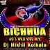 Bichhua 60s Wild Vibe Mix - DJ Niknil [Kolkata]