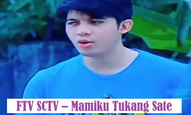 Daftar Nama Pemain FTV Mamiku Tukang Sate SCTV Lengkap