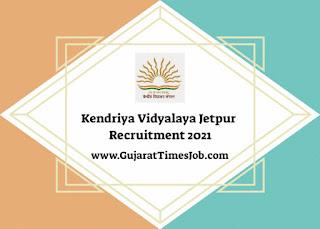 Kendriya Vidyalaya Jetpur Recruitment 2021 For PGT | TGT And Other Post