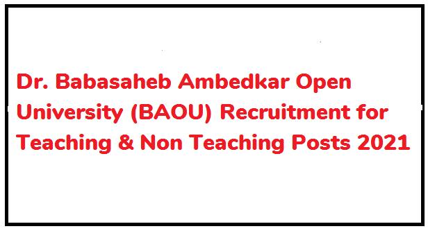 Dr. Babasaheb Ambedkar Open University (BAOU) Recruitment for Teaching & Non Teaching Posts 2021